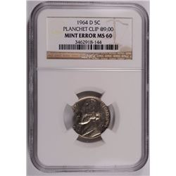 1964-D JEFFERSON NICKEL MINT ERROR NGC MS-60 PLANCHET CLIP