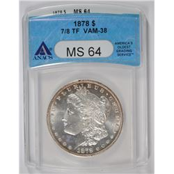 1878 7/8 TF VAM-38 MORGAN SILVER DOLLAR, ANACS MS-64  NICE!!