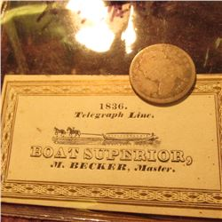 """1836 Telegraph Line, Boat Superior, M. Becker, Master."", Business Card & 1836 Capped Bust Dime."