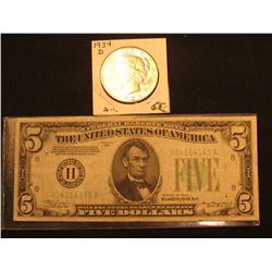 1934 D U.S. Silver Peace Dollar, AU; & Series 1934 Five Dollar Federal Reserve Note, VF.