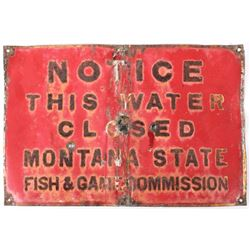 Montana Fish Game Water Closed Sign 1900 1920