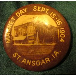 "Pin-back face without Pin. ""Market Day Sept. 15-16, 1904 St. Ansgar, Ia."""