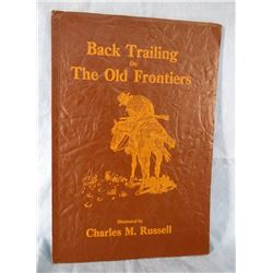 Back Trailing on The Old Frontiers, illus. by Russell, 1922, 1st, fine copy