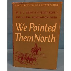 2 books: Abbott, Teddy Blue, We Pointed Them North, 1955 edition, dj, VG and Van Dersal & Conner's S