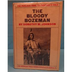 3 books: Johnson, Dorothy M., The Bloody Bozeman, 1971, 1st, dj, VG; Howard, Joseph Kinsey, Montana