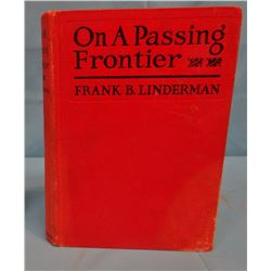 Linderman, Frank B., On a Passing Frontier, 1920, 1st, G