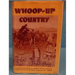 2 books: Sharp, Paul F., Whoop-Up Country, 1955, 1st, dj, F/NP