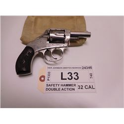 HARRINGTON & RICHARDSON ,  MODEL: SAFETY HAMMER DOUBLE ACTION ,  CALIBER: 32 S & W