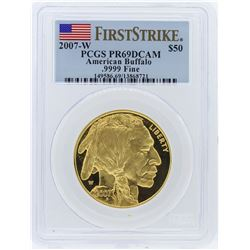 2007-W PCGS PR69DCAM First Strike American Buffalo .9999 Fine Gold Bullion Coin