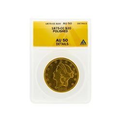 1875-CC Liberty Head Double Eagle Gold Coin ANACS AU50 Details