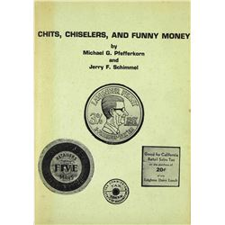 Chits, Chiselers & Funny Money