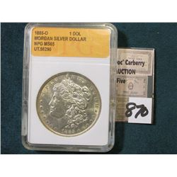 "1885 O Morgan Silver Dollar in a ""NPG MS 65"" holder, although I would question their grading."