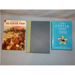 3 books: The Custer Fight, Wm. Reusswig, 1967, dj; The Custer Story, ed. By Merington, The Custer My