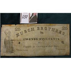 """25  25 Murch Brothers, Twenty-Five Cents No. 175 Payable in Currency at their Store Belvidere, Illi"