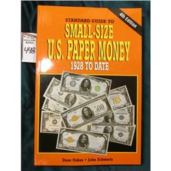 """Standard Guide to Small-Size U.S. Paper Money 1928 to Date, 4th Edition"", by Dean Oakes, John Schwa"