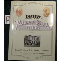 """Iowa National Bank Notes"", by James C. Ehrhards & Steven J. Sweeney, hdb. with dust cover, mint con"