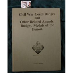 """Civil War Corps Badges and Other Related Awards, Badges, Medals of the Period"", by Stanley S. Phill"