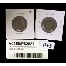 * Two US Five Cent Nickel Coins Inc. 1868 & 1869 (VF)