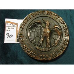 "Large Brass Paper Weight with green felt base ""State university of Iowa/Organized Feb. 25th, 1847""."