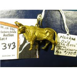 """The Boss"" Farm Machinery Fob or Pendant, designed like a Bull. 'Doc' had it labeled as Marked ""Gold"