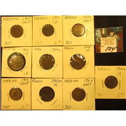 Mexico One Centavo Collection: 1892mo, 1900mo, 1903m, 04m, 05m, 06mo, 10mo, 11mo, 14mo, & 23mo. Grad