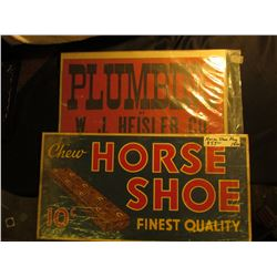"10.75"" x 20.75"" Sign ""Chew Horse Shoe 10c Finest Quality"" & 10.75"" x 16.75"" Sign ""Plumbing by W.J. H"