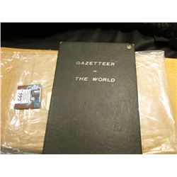 """Gazetteer of the World"" complete with maps of the World and a list of U.S. Presidents through 1909."