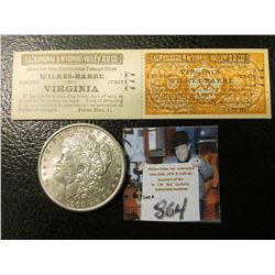 "1900 P Morgan Silver Dollar, AU & a two part attached Passenger tickets for ""Lackawanna & Wyoming Va"