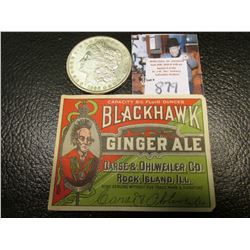 "1890 S Morgan Silver Dollar, AU & an Antique ""Blackhawk Ginger Ale…Rock Island, Ill."" Bottle label."