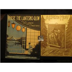 """Alpine Hut"" BY Lange. ""Where the Lanterns Glow"" By Charles Johnson & J. Stanley Royce. Music Sheets"