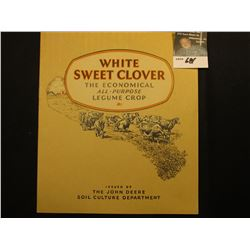 """White Sweet Clover"" The Economical All Purpose Legume Crop. Book Issued by John Deere Soil Culture"