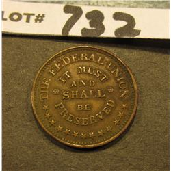 "Civil War Token. ""The Federal Union/It Must/and/Shall/be/Preserverved"", ""Army/and/Navy"", #1518 Obver"