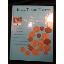 """Iowa Trade Tokens"" by Gary Henderson, BNR Press Port Clinton, Ohio, c.2010, personally autographed"