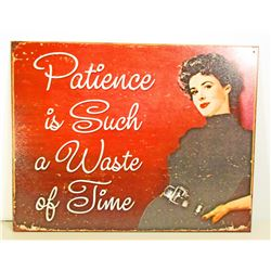 PATIENCE IS A WASTE OF TIME FUNNY METAL SIGN