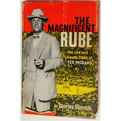 the life and times of tex rickard Includes bibliographical references (p 297-301) the magnificent rube : the life and gaudy times of tex rickard item preview.