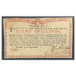 New York, Water Works, eight shillings, Aug. 2, 1775, serial 4915, certified PMG AU 50.