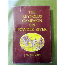 2 books: The Reynolds Campaign on Powder River, 1st, 1961,  JW Vaughn; The Blackfeet by John C. Ewer