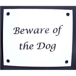 BEWARE OF THE DOG WHITE ENAMELED SIGN