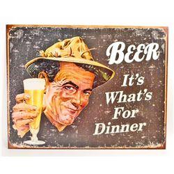 BEER ITS WHATS FOR DINNER FUNNY METAL SIGN - 12.5X16