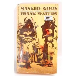 "1970 ""MASKED GODS - NAVAHO AND PUEBLO CEREMONIALISM"" BOOK"
