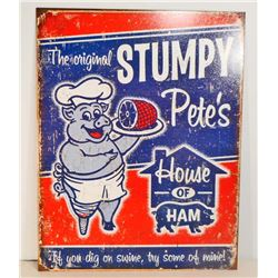 STUMPY PETES METAL ADVERTISING SIGN - 12.5X16