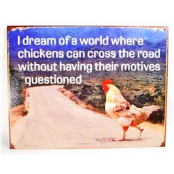 FUNNY CHICKEN CROSSING ROAD MOTIVES METAL SIGN - 12.5X16