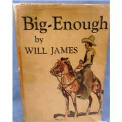 Will James, Big Enough, Signed, 1931 1st Edition in correct 1st edition dust jacket