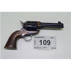 CHAPARRAL , MODEL:  1873 COLT SINGLE ACTION ARMY REPRODUCTION , CALIBER: 44-40