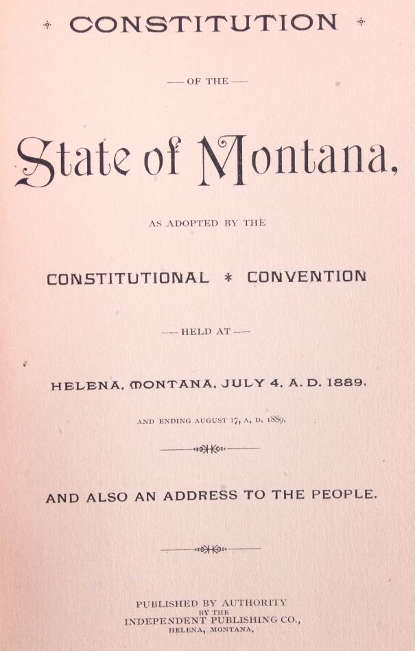 the montana state constitution Forty years ago, the state of montana held a constitutional convention to ratify the newly rewritten state constitution to replace montana's first enacted.