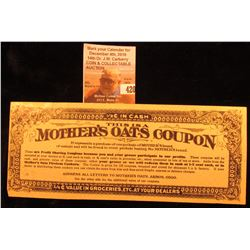 """This is a Mother's Oats Coupon"", ""1/2c in Cash"", ""3/4c Value in Groceries, Etc. At Your Dealers"" De"