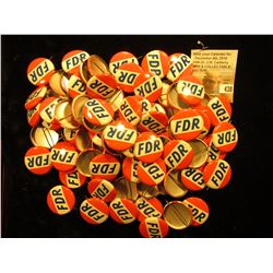 "Large Group of (maybe 100) Political Pin-backs ""FDR"", most likely replicas."