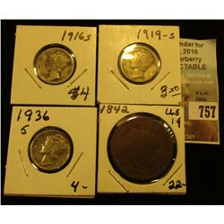 1842 U.S. Large Cent, Good & 1916 S, 19 S, & 36 S Mercury Dimes VG-VF.