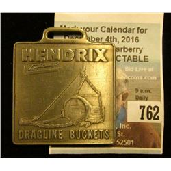 "Brass Watch Fob ""Hendrix Lightweight Dragline Buckets"", ""3 Types for Every Digging Purpose 3/8 to 40"