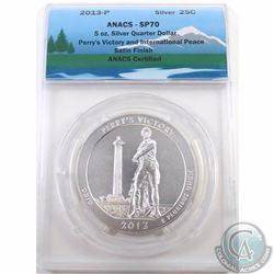UNITED STATES; 2013-P Silver 5oz 25-cent Perry's Victory and International Peace ANACS Certified Sat